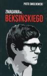 Zmagania o Beksińskiego Dmochowski Piotr