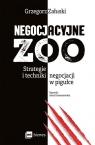 Negocjacyjne zoo. Strategie i techniki negocjacji w pigułce Załuski Grzegorz