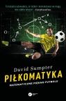 Piłkomatyka. Matematyczne piękno futbolu David Sumpter
