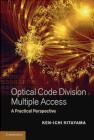 Optical Code Division Multiple Access Ken-Ichi Kitayama