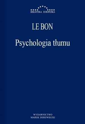 Psychologia tłumu Gustaw Le Bon