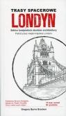 Trasy spacerowe LondynSzkice londyńskich skarbów architektury. Podróż Bracken Gregory Byrne