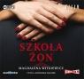 Szkoła żon  (Audiobook) Witkiewicz Magdalena