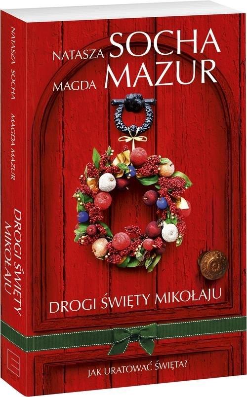 Drogi święty Mikołaju... Socha Natasza, Mazur Magda