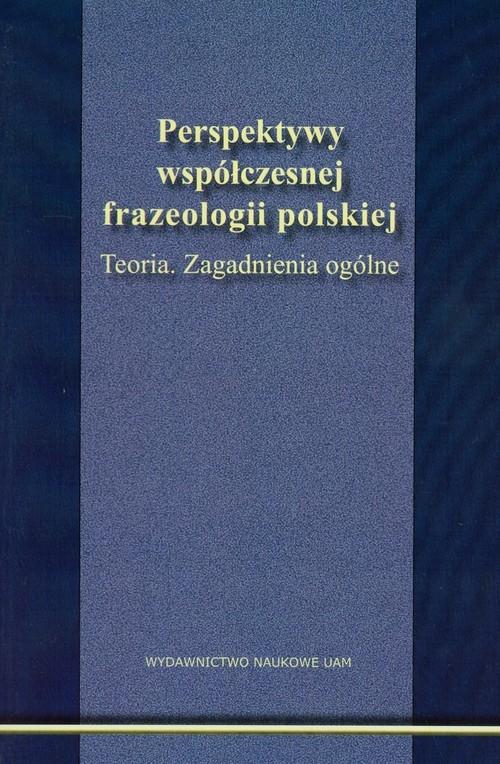 Perspektywy współczesnej frazeologii polskiej