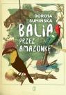 Balią przez Amazonkę Sumińska Dorota