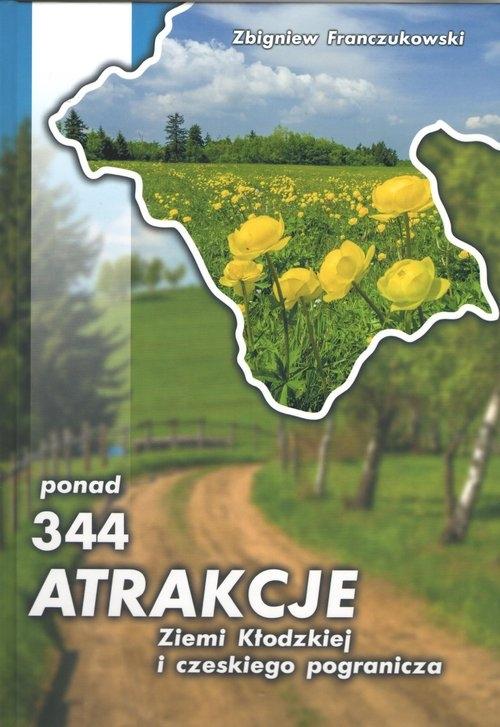 Ponad 344 atrakcje Ziemi Kłodzkiej i czeskiego pogranicza Franczukowaki Zbigniew
