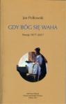 Gdy Bóg się waha Poezje 1977-2017 Polkowski Jan
