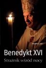 Benedykt XVI. Strażnik wśród nocy Aldo Maria Valli