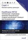 Kwalifikacja INF.02. Cz4 Administracja i eksploatacja systemów komputerowych, Orczykowski Jarosław, Rudnicki Artur