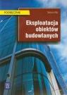 Eksploatacja obiektów budowlanych Podręcznik  Maj Tadeusz