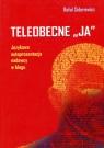 Teleobecne JA Językowa autoprezentacja nadawcy w blogu