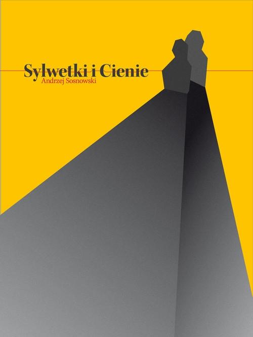 Sylwetki i cienie Sosnowski Andrzej