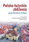 Polsko-łużyckie zbliżenia Język-literatura-kultura
