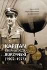 Kapitan Zbigniew Józef Burzyński (1902-1971) Opracowanie zbiorowe