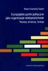 Europejskie partie polityczne jako organizacje wielopoziomoweRozwój, Kosowska-Gąstoł Beata