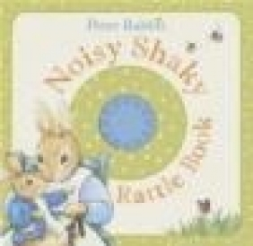 Peter Rabbit: Noisy Shaky Rattle Book