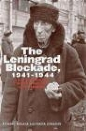The Leningrad Blockade, 1941-1944 Nikita Lomagin, Richard Bidlack
