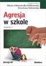 Agresja w szkole Libiszowska-Żółtkowska Maria, Ostrowska Krystyna redakcja naukowa