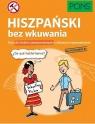 Hiszpański bez wkuwania PONS Kurs dla średnio zaawansowanych z ciekawymi opowiadaniami Poziom B1