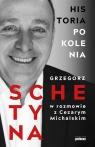 Historia Pokolenia Grzegorz Schetyna, Cezary Michalski