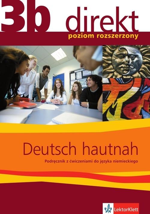 Direkt 3B Deutsch Hautnah Podręcznik z ćwiczeniami Zakres rozszerzony Motta Giorgio, Montali Gabriella, Mandelli Daniela