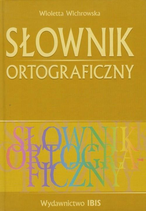 Słownik ortograficzny Wichrowska Wioletta