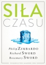 Siła czasu Zimbardo Philip G., Sword Richard M., Sword Rosemary K. M.