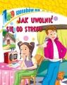 100 sposobów - Jak uwolnić się od stresu