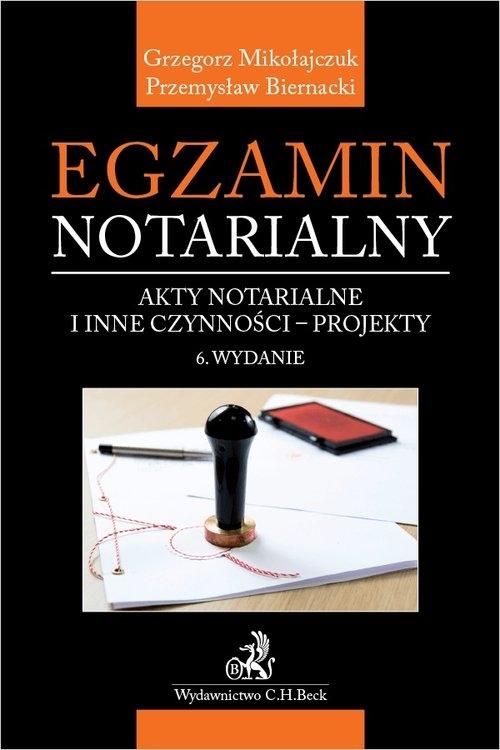 Egzamin notarialny 2020. Akty notarialne i inne czynności - projekty Biernacki Przemysław, Mikołajczuk Grzegorz