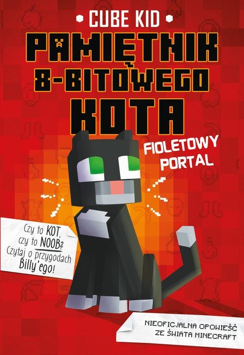 Minecraft Pamiętnik 8-bitowego kota Fioletowy portal Tom 7 Kid Cube