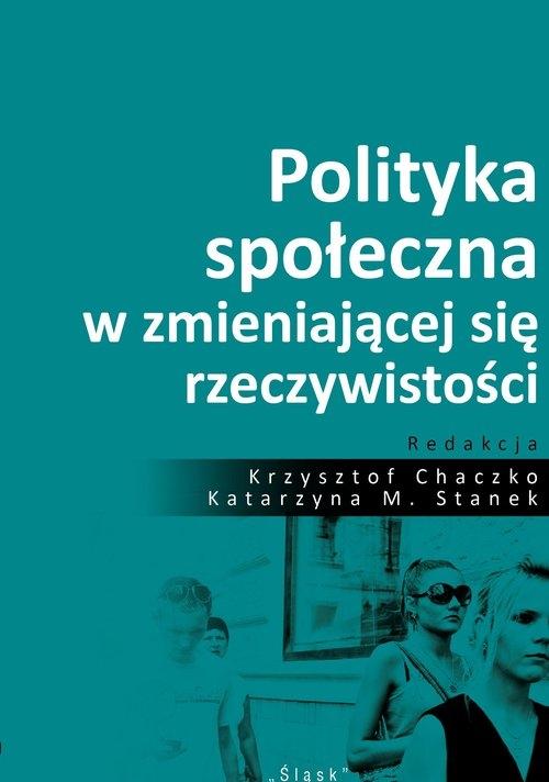 Polityka społeczna w zmieniającej się rzeczywistości