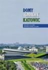 Domy i gmachy Katowic T.2