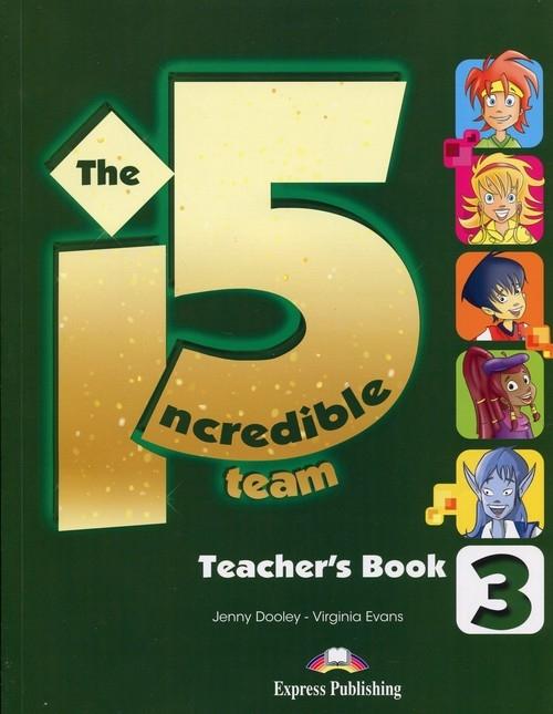 The Incredible 5 Team 3 Teacher's Book Dooley Jenny, Evans Virginia