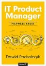 IT Product Manager. Pierwsze kroki