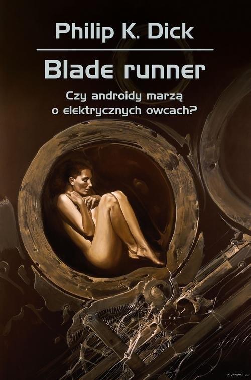 Blade runner. Czy androidy marzą o elektrycznych owcach? Dick Philip K., Siudmak Wojciech