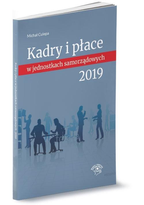 Kadry i płace w jednostkach samorządowych 2019 Culepa Michał