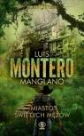 Poszukiwacze Miasto Świętych Mężów Tom 3 Montero Luis