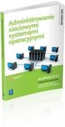 Administrowanie sieciowymi systemami operacyjnymi Podręcznik do nauki zawodu Pytel Krzysztof, Osetek Sylwia