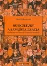Subkultury a samorealizacja w perspektywie edukacji i socjalizacji młodzieży