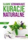 Sławne uzdrawiające kuracje naturalne. Tom 1