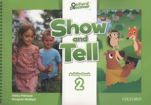 Oxford Show and Tell 2 Activity book Pritchard Gabby, Whitfield Margaret