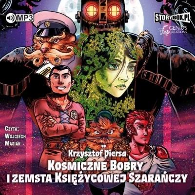 Kosmiczne Bobry i zemsta Księżycowej... audiobook Krzysztof Piersa