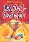 Moc magii.Podręcznik pozytywnego wykorzystania