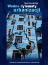 Wodne dylematy urbanizacji Kowalczak Piotr
