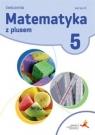 Matematyka z plusem 5 Wersja C Zeszyt ćwiczeń