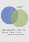 Ekonomiczna analiza prawa publicznego - problemy, konteksty, zastosowania Nizioł Krystyna, Peno Michał