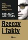 Rzeczy i fakty Wstęp do pierwszej filozofii Wittgensteina Wolniewicz Bogusław