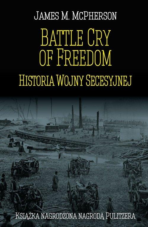 Battle Cry of Freedom Historia Wojny Secesyjnej McPherson James M.