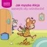 Jak myszka Alicja nauczyła się ostrożności Heymans Adrienne